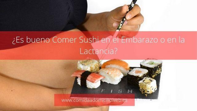 ¿Es bueno Comer Sushi en el Embarazo o en la Lactancia