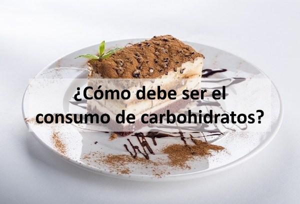 Cómo debe ser el consumo de carbohidratos